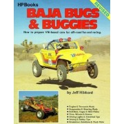 Baja Bugs & Buggies: How to Prepare VW-Based Cars for Off-Road Fun and Racing, Paperback/Jeff Hibbard