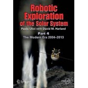 Robotic Exploration of the Solar System by Paolo Ulivi & David M. H...