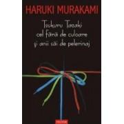 Tsukuru Tazaki cel fara de culoare si anii sai de pelerinaj - Haruki Murakami