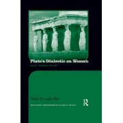Plato's Dialectic on Woman: Equal, Therefore Inferior