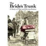 The Bride's Trunk: A Story of War and Reconciliation, Paperback