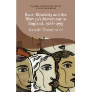 Race, Ethnicity and the Women's Movement in England, 1968-1993
