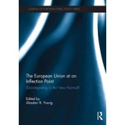 The European Union at an Inflection Point: (Dis)Integrating or the New Normal
