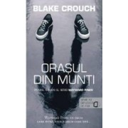 Orasul din munti - Blake Crouch