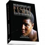 Regele lumii. Muhammad Ali si ascensiunea unui erou american