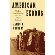 American Exodus the Dust Bowl Migration and Okie Culture in California, Paperback/James N. Gregory