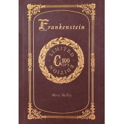Frankenstein (100 Copy Limited Edition), Hardcover/Mary Shelley