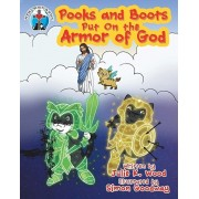 Pooks and Boots Put on the Armor of God, Paperback/Julie K. Wood