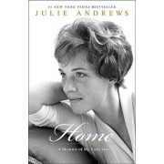 Home: A Memoir of My Early Years, Hardcover/Julie Andrews