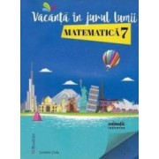 Vacanta in jurul lumii. Matematica cls 7 - Daniela Ciofu