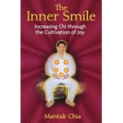The Inner Smile: Increasing Chi Through the Cultivation of Joy, Paperback/Mantak Chia