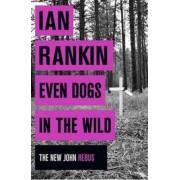 Orion Even Dogs in the Wild - The New John Rebus - Ian Rankin