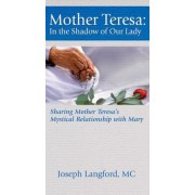 Mother Teresa: In the Shadow of Our Lady, Paperback