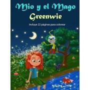 Mio Y El Mago Greenwie: Cuento Para Nińos 3-7 Ańos Sobre La Importancia del Cuidado Personal, Libros En Espańol Para Nińos, Cuentos Para Dormi, Paperback/Liza Lucky