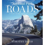 National Park Roads: A Legacy in the American Landscape, Hardcover