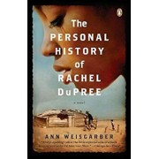 The Personal History of Rachel DuPree, Paperback/Ann Weisgarber