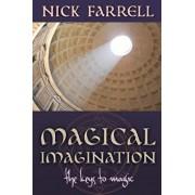 Magical Imagination: The Keys to Magic, Paperback/Nick Farrell