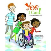 Yes I Can!: A Girl and Her Wheelchair, Hardcover/Kendra J. Barrett