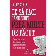 Ce sa faci cand sunt prea multe de facut/Laura Stack