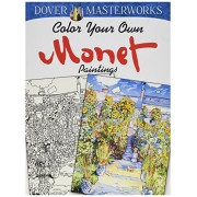 Dover Masterwork Color Your Own Monet Painting Book