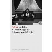 Africa and the Backlash Against International Courts par Peter Brett & Line Engbo Gissel