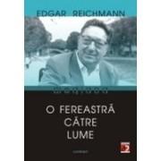 O FEREASTRA CATRE LUME. ESEURI DESPRE CULTURA ROMANA (1965 - 2002).