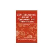 NEW THERAPEUTIC AGENTS IN THROMBOSIS AND THROMBOLYSIS