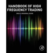 Handbook of High Frequency Trading by Greg Gregoriou