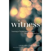 Witness: Learning to Tell the Stories of Grace That Illumine Our Lives, Paperback