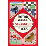 Motor Racing's Strangest Races. Extraordinary But True Stories from Over a Century of Motor Racing, Paperback/Geoff Tibballs