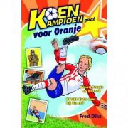 Koen Kampioen: Koen Kampioen gaat voor Oranje - Fred Diks