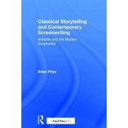 Classical Storytelling and Contemporary Screenwriting: Aristotle and the Modern Scriptwriter