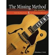 The Missing Method for Guitar: 12th Position and Beyond, Paperback/Christian J. Triola