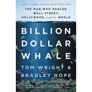 Billion Dollar Whale: The Man Who Fooled Wall Street, Hollywood, and the World, Hardcover/Tom Wright
