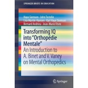 Transforming IQ Into Orthopedie Mentale -: An Introduction to A. Binet and V. Vaney on Mental Orthopedics