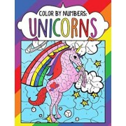 Color by Numbers: Unicorns: A Fantasy Color by Number Coloring Book for Kids, Teens and Adults Who Love the Enchanted World of Unicorns, Paperback/Melody Kentworth