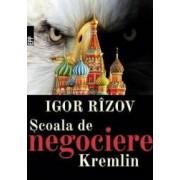 Scoala de negociere Kremlin - Igor Rizov