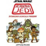 Star Wars - Academia Jedi Intoarcerea ucenicului Padawan - Jeffrey Brown