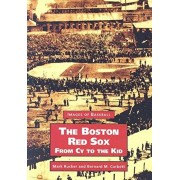 The Boston Red Sox, from Cy to the Kid, Paperback/Mark Rucker