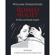 Romeo and Juliet in Plain and Simple English: (A Modern Translation and the Original Version), Paperback