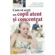 Cum sa aveti un copil atent si concentrat - Jacques Thomas Gilles Azzopardi