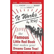 It Works: The Famous Little Red Book That Makes Your Dreams Come True!, Paperback