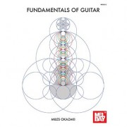 Mel Bay - Miles Okazaki - Fundamentals of Guitar