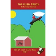 The Push Truck Chapter Book: Systematic Decodable Books Help Developing Readers, including Those with Dyslexia, Learn to Read with Phonics, Paperback/Pamela Brookes
