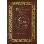 A Tale of Two Cities (100 Copy Limited Edition), Hardcover/Charles Dickens