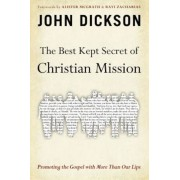 The Best Kept Secret of Christian Mission: Promoting the Gospel with More Than Our Lips, Paperback