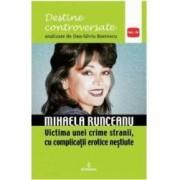 Destine controversate vol.4 Mihaela Runceanu - Dan-Silviu Boerescu