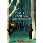 Everybody's Got Bears: Bravely Facing Down Stress, Anxiety, and Depression to Find an Abundant Life in Christ, Paperback/David Edward Cummings