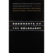 Documents on the Holocaust - Selected Sources on the Destruction of the Jews of Germany and Austria, Poland, and the Soviet Union (9780803259379)