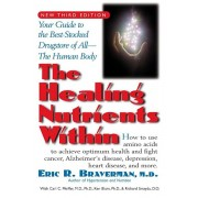 The Healing Nutrients Within: Facts, Findings, and New Research on Amino Acids, Paperback